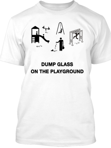 Dump Glass On The Playground